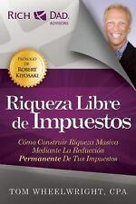 Riqueza Libre de Impuestos by Tom Wheelwright (2014, Paperback)