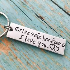 Drive Safe Handsome I Love You Keychain For Husband Dad Father Boyfriend Gift