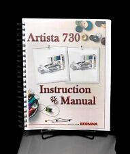 Bernina Artista 730 730E Owners Manual / Guide Instructions COLOR