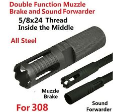 5/8X24 threaded Muzzle Brake and Sound Forwarder for .308 Both End Dual Purposes