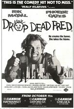 12/10/91 Pgn30 Advert: Rik Mayall & Phoebe Cates Star In drop Dead Fred 10x7