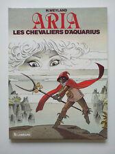 EO 1984 (très bel état) - Aria 4 (les chevaliers d'Aquarius) - Weyland - Lombard