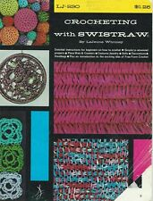 Vintage Crocheting With SWISTRAW By LeJeune Whitney