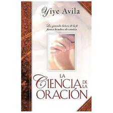 La Ciencia de la Oracion (Spanish Edition), Yiye Avila, Good Book