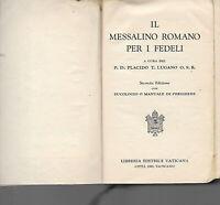 IL MESSALINO ROMANO PER I FEDELI P.D. PLACIDO LIBRERIA EDITRICE VATICANA 1958