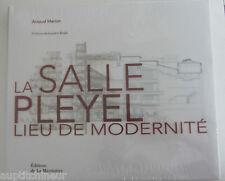 La salle Pleyel  Lieu de modernité édition bilingue français-anglais A.marion