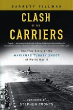 Clash of the Carriers: The True Story of the Marianas Turkey Shoot of World War