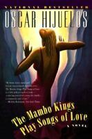 The Mambo Kings Play Songs of Love by Hijuelos, Oscar