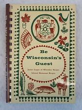 BE WISCONSIN'S GUEST Junior League Of Milwaukee Recipe Collection 1964