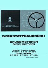 Werkstatthandbuch Grundmotoren IHC D-155 D-179 D-206 D-239 D-246 D-268 D-310