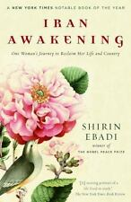 Iran Awakening: One Woman's Journey to Reclaim Her Life and Country by Shirin E