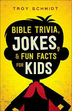 Bible Trivia, Jokes, and Fun Facts for Kids by Troy Schmidt (Paperback /...
