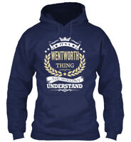 Its A Wentworth Thing - It S You Wouldn T Understand Gildan Hoodie Sweatshirt