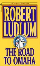 The Road to Omaha by Robert Ludlum (1993, Paperback)
