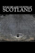 Folklore and Legends of Scotland, Fiction, Fairy Tales, Folk Tales, Legends & My