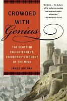 Crowded with Genius : The Scottish Enlightenment: Edinburgh's Moment of the Mind