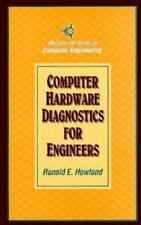 Computer Hardware Diagnostics for Engineers Howland, Ronald E., Howland, Ronald