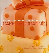 The Home Guide to Cake Decorating, Murdoch Books Test Kitchen, Price, Jane, 1740