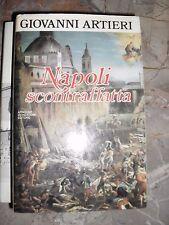Giovanni Artieri NAPOLI SCONTRAFFATTA 1° ed. Le Scie Mondadori 1984
