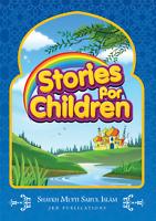 Stories for Children by Shaykh Mufti Saiful Islam