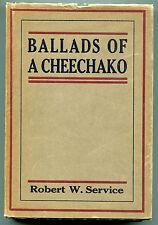 Ballads of a Cheechako by Robert W. Service - (hardbound,dj, 1913)