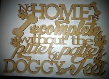 """3mm MDF Laser Cut blank craft sign/plaque """"No home is complete/doggy feet ..."""""""