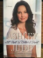 all that is bitter and sweet a memior ashely judd (signed 1st edition)
