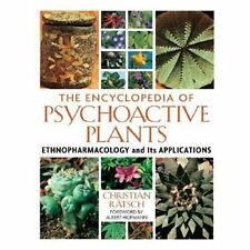 The Encyclopedia of Psychoactive Plants: Ethnopharmacology and Its Applicatio...