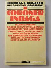 Thomas T. Noguchi - IL CORONER INDAGA (prima edizione, 1985)