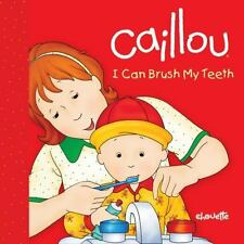 Caillou: I Can Brush My Teeth (Step by Step)-ExLibrary