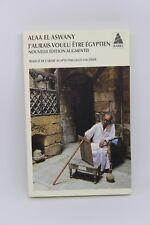 J'aurais voulu être égyptien - Alaa El Aswany - livre d'occasion