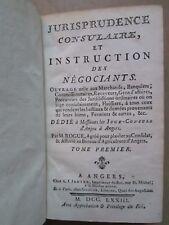 ROGUE : JURISPRUDENCE CONSULAIRE et instruction des négociants, 1773. Tome 1