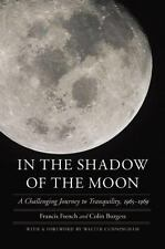 In the Shadow of the Moon: A Challenging Journey to Tranquility, 1965--ExLibrary