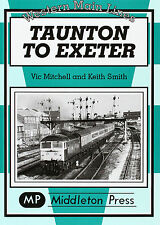 Taunton to Exeter by Vic Mitchell, Keith Smith (Hardback, 2002)