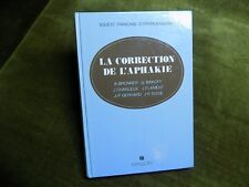 La CORRECTION DE L'APHAKIE A. Bronner G. Baikoff J. Charleux... - Ophtalmologie