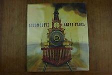 Locomotive Brian Floca Caldecott Medal 1st Printing (HC/DJ) Signed