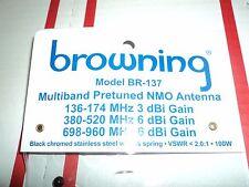 WIDEBAND BR-137 Browning Multi band NMO Antenna 136 174 & 380 520 & 698 960 DUAL