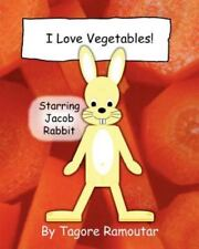 I Love Vegetables! by Tagore Ramoutar (2011, Paperback)