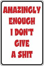 Amazingly Enough I Dont Give A Sh*t Funny Novelty Stickers JDM Euro Sma SM1-206