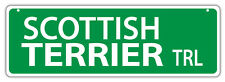 Plastic Street Signs: SCOTTISH TERRIER TRAIL | Dogs, Gifts, Decorations
