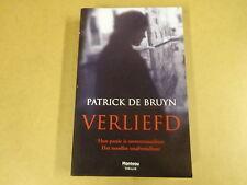 BOEK / PATRICK DE BRUYN - VERLIEFD