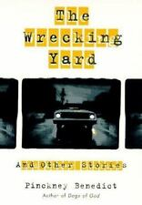 The Wrecking Yard : And Other Short Stories by Pinckney Benedict (1995) Good