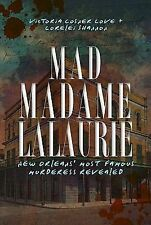 Mad Madame Lalaurie by Lorelei Shannon and Victoria Cosner Love (2011,...