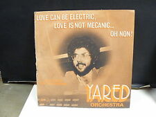 YARED ORCHESTRA Love can be electric .. love is not mecanic .. Oh non ! 3694