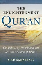 The Enlightenment Qur'an: The Politics of Translation and the Construction of Is