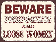Pickpockets and Loose Women metal Aluminium Sign, bar , pub , man cave