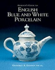 Godden's Guide to English Blue and White Porcelain by Geoffrey A. Godden...