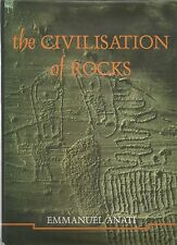 The Civilisation of Rocks: Valcamonica, A History for Europe Emmanuel Anatie