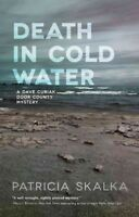 Death in Cold Water, Hardcover by Skalka, Patricia, Brand New, Free shipping ...