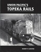 Union Pacific's TOPEKA RAILS: 50 years of UP Rails through Topeka, Kansas (NEW)